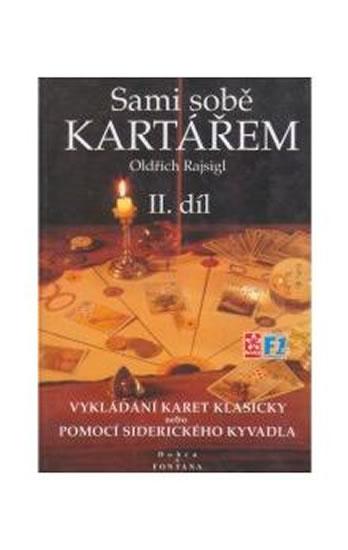 SAMI SOBĚ KARTÁŘEM II.DÍL