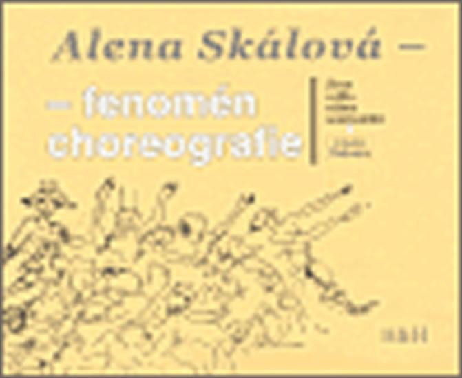 Alena Skálová - fenomén choreografie - Bezdíček Viktor, Pěkná Helena