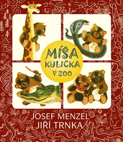 Míša Kulička v ZOO + CD s ilustracemi Jiřího Trnky - Menzel Josef