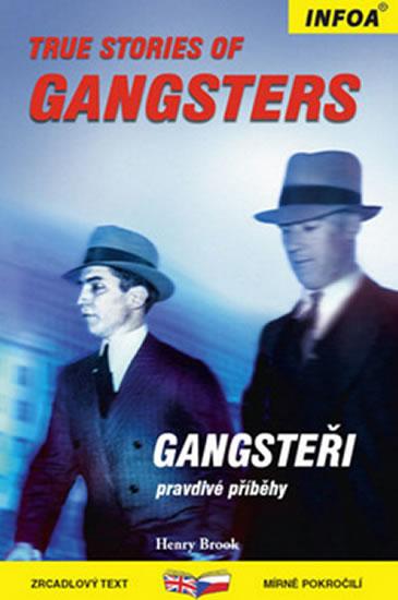 GANSTEŘI/TRUE STORIES OF GANGSTERS