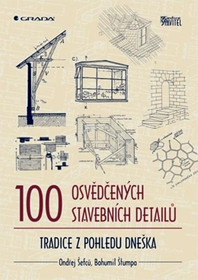 100 osvědčených stavebních detailů - Šefců Ondřej, Štumpa Bohumil,