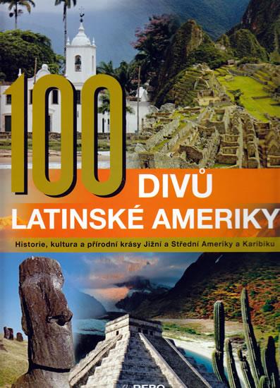 100 divů Latinské Ameriky - kolektiv autorů