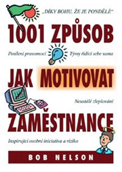 1001 Způsob jak motivovat zaměstnance - Nelson Bob