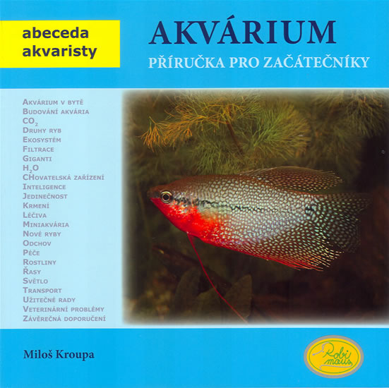 Akvárium - Příručka pro začátečníky - Abeceda akvaristy - Kroupa Miloš