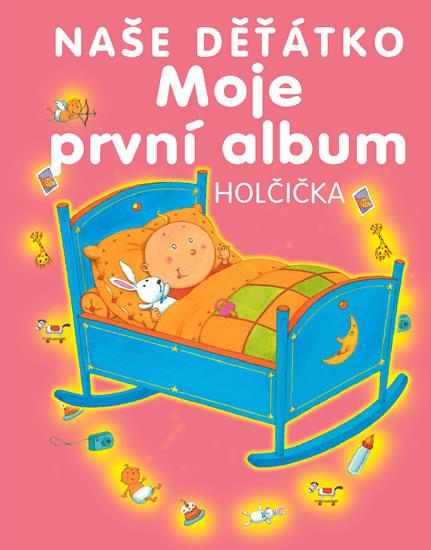Kniha Moje první album - naše děťátko - holčička  b25b548836
