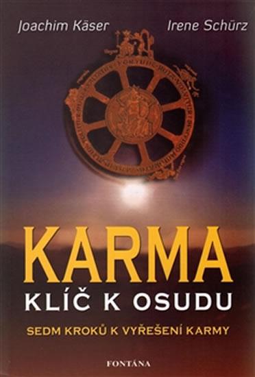 Karma klíč k osudu - Sedm kroků k vyřešení karmy