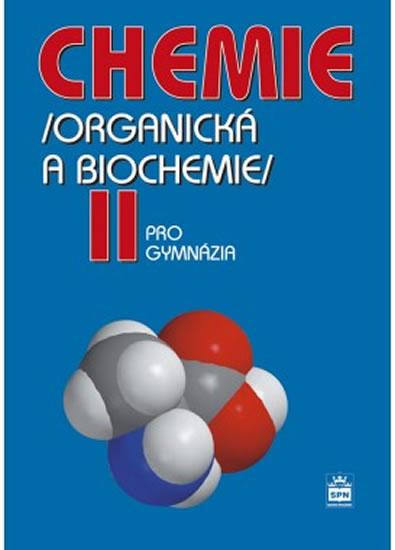 CHEMIE 2 ORGANICKÁ A BIOCHEM. II