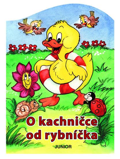 O KACHNIČCE OD RYBNÍČKA/JUNIOR