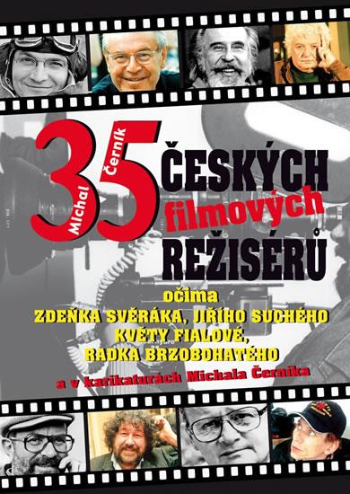 35 českých filmových režisérů očima Zdeňka Svěráka, Jiřího Suchého, Květy Fialové a Radka Brzobohatého - Černík Michal