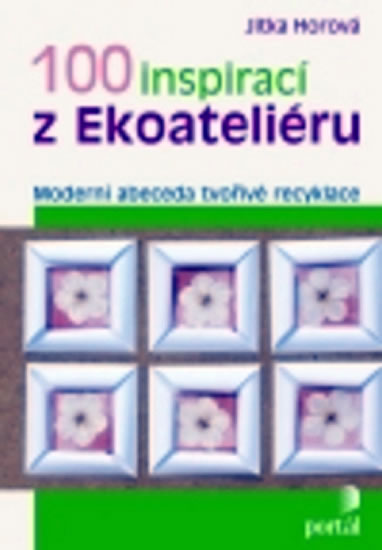 100 INSPIRACÍ Z EKOATELIÉRU
