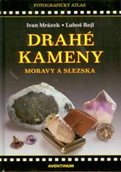 DRAHÉ KAMENY MORAVY A SLEZSKA