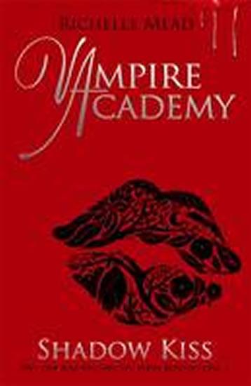 Shadow Kiss (3) Vampire Academy