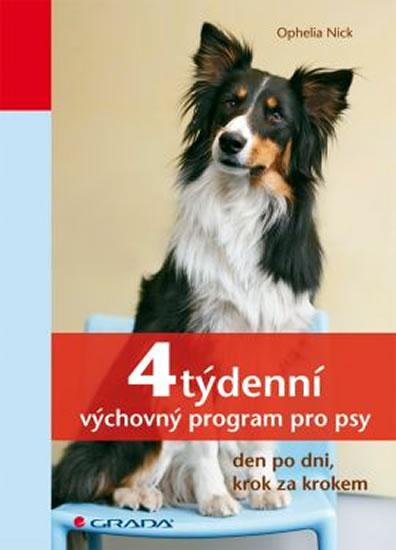 4týdenní výchovný program pro psy - den po dni, krok za krokem - Nick Ophelia