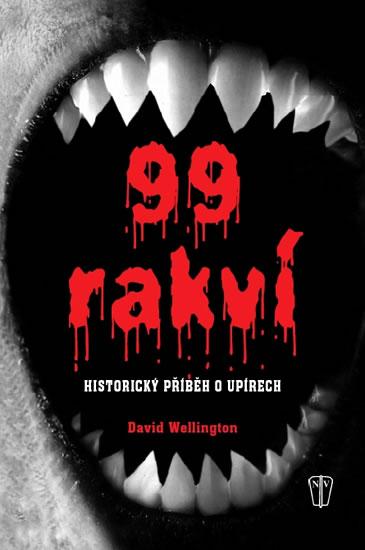 99 rakví - Historický příběh o upírech - Wellington David