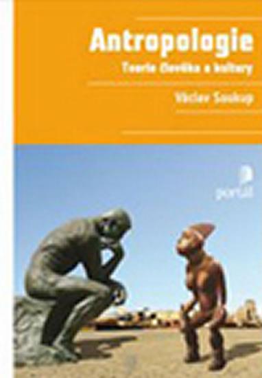 Antropologie - Teorie člověka a kultury