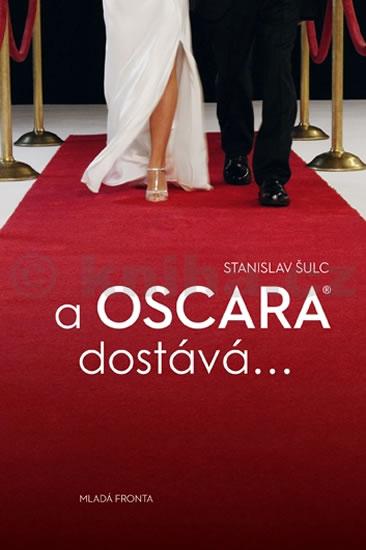 A Oscara dostává… - Šulc Stanislav