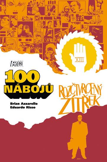 100 nábojů 4 – Rozčtvrcený zítřek - Azzarello Brian, Risso Eduardo,