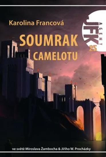 Agent JFK 025 - Soumrak Camelotu - Francová Karolina