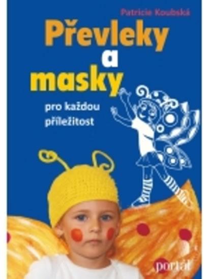 Převleky a masky pro každou příležitost