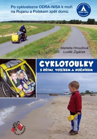 Cyklotoulky I. s dětmi, vozíkem a nočníkem - Hroudová Markéta, Zigáček Luděk,