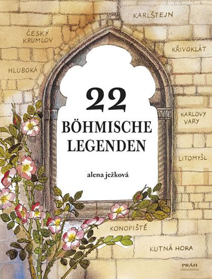22 böhmische Legenden / 22 českých legend (německy) - Ježková Alena