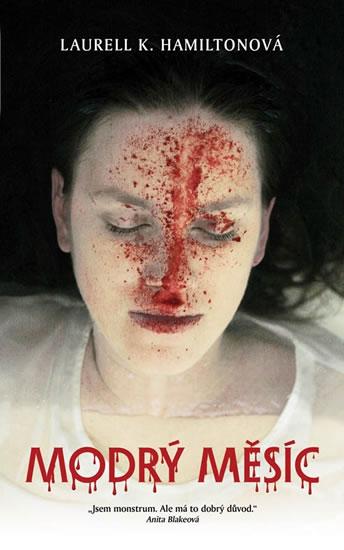 Anita Blake  8 - Modrý měsíc - Hamiltonová Laurell K.