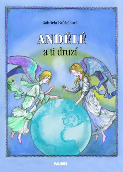 Andělé a ti druzí - Brůžičková Gabriela