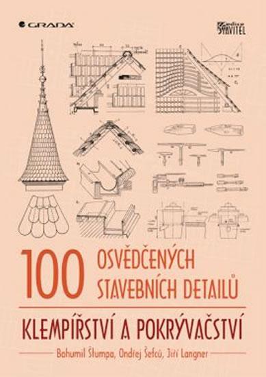 100 osvědčených stavebních detailů – klempířství a pokrývačství - Štumpa Bohumil, Šefců Ondřej