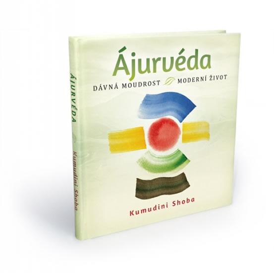Ájurvéda - dávná moudrost - moderní život - Shoba Kumudini