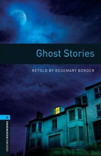 OXBL 5 GHOST STORIES RETOLD BY ROSEMARY BORDER