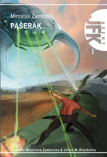 Agent JFK 001 - Pašerák - Žamboch Miroslav