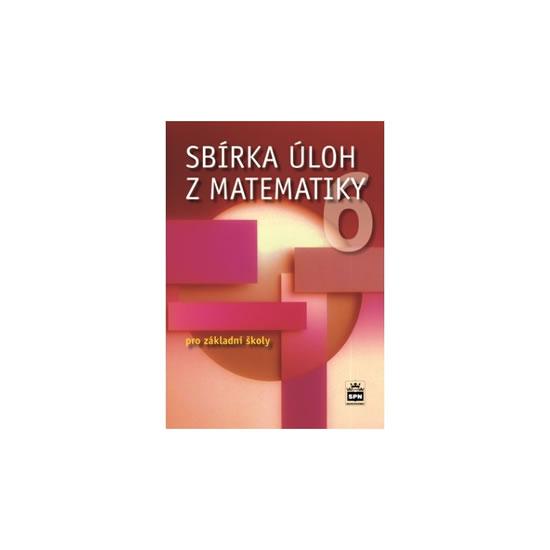 SBÍRKA ÚLOH Z MATEMATIKY 6 PRO ZŠ