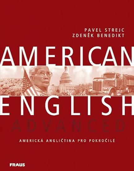 AMERICAN ENGLISH ADVANCED AMERICKÁ ANGLIČTINA POKROČILÍ UČ