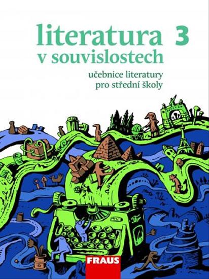 LITERATURA 3 V SOUVISLOSTECH UČ PRO SŠ