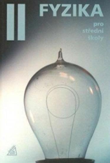 Fyzika II pro SŠ - přepracované vydání