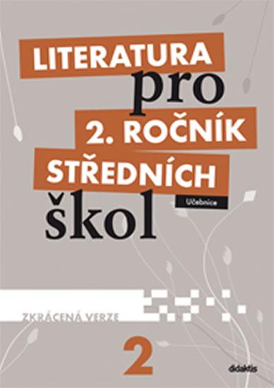 LITERATURA PRO 2.ROČ.STŘEDNÍCH ŠKOL-UČEB.ZKRÁC.VERZE