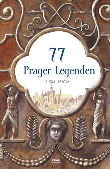 77 Prager Legenden / 77 pražských legend (německy) - Ježková Alena