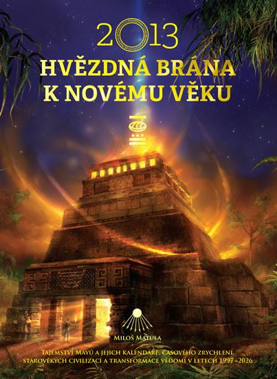 2013 - Hvězdná brána k Novému věku - Matula Miloš
