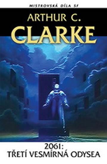 2061 - Třetí vesmírná odysea - Clarke Arthur C.