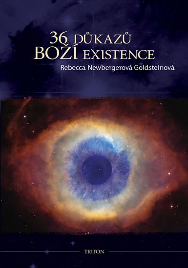 36 důkazů boží existence - Newbergerová Goldsteinová Rebecca