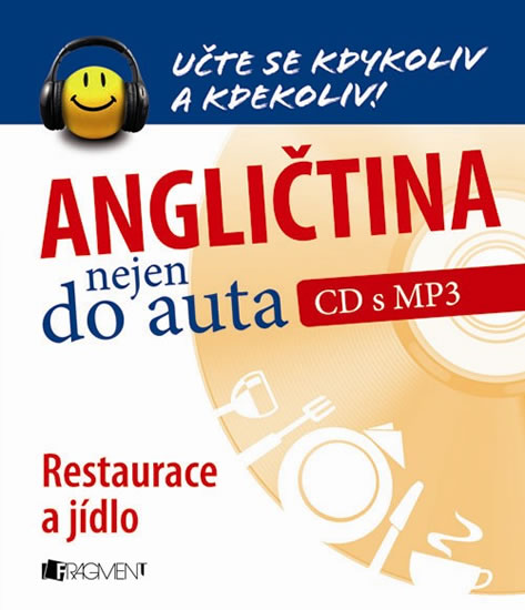 ANGLIČTINA NEJEN DO AUTA CD MP3 RESTAURACE A JÍDLO