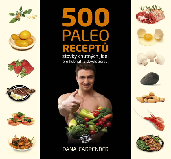500 paleo receptů - Carpender Dana