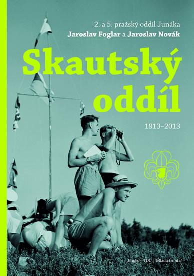 SKAUTSKÝ ODDÍL 1913 -2013