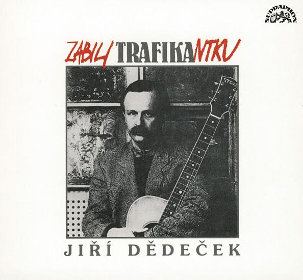CD Jiří Dědeček - Zabili trafikantku