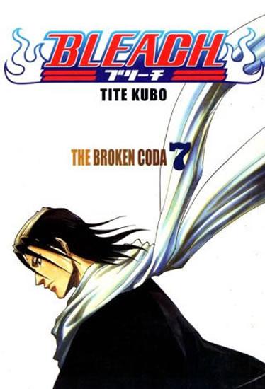 Bleach 7: The Broken Coda - Kubo Tite