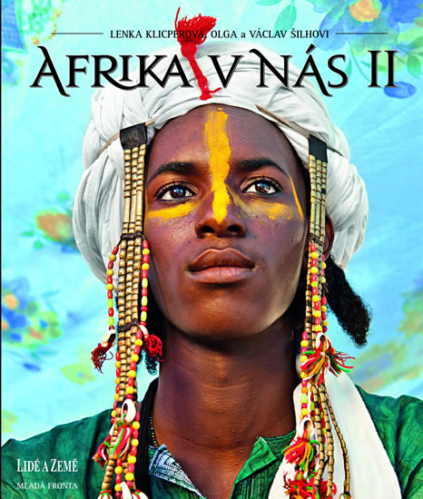 Afrika v nás II - Klicperová Lenka, Šilhovi Olga a Václav