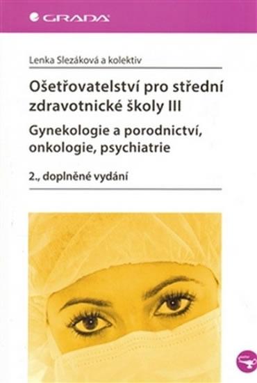 OŠETŘOVATELSTVÍ PRO STŘ. ZDR. ŠKOLY III GYNEKOLOGIE A...
