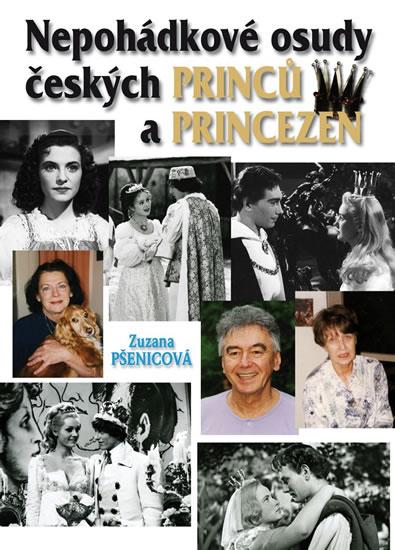 (Ne)pohádkové osudy českých princů a princezen - Pšenicová Zuzana