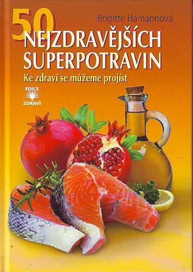 50 nejzdravějších superpotravin - Hamann Brigitte