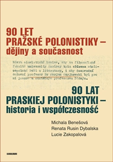 90 let pražské polonistiky - dějiny a současnost - Benešová Michala a kolektiv